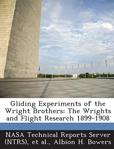 Gliding Experiments of the Wright Brothers: The Wrights and Flight Research 1899-1908