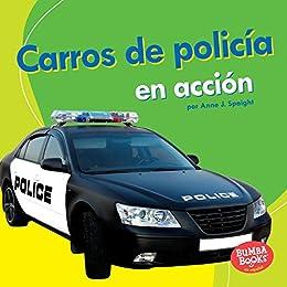 Carros de policía en acción (Police Cars on the Go) (Bumba Books ® en  español — Máquinas en acción (Machines That Go)) (Spanish Edition)