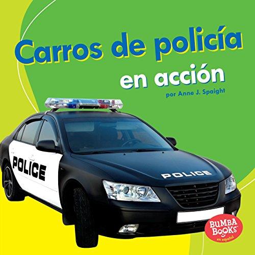 Carros de policía en acción (Police Cars on the Go) (Bumba Books ? en español ? Máquinas en acción (Machines That Go)) (Spanish Edition)
