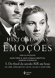 História das emoções vol. 3: Do final do século XIX até hoje