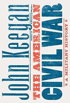 The American Civil War by [Keegan, John]