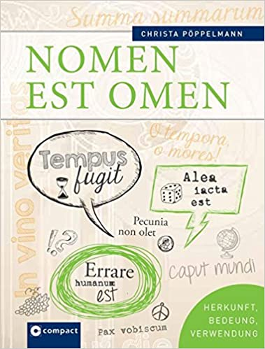 Nomen Est Omen Lateinische Zitate Und Redewendungen Herkunft Bedeutung Verwendung Amazon De Christa Poppelmann Bucher
