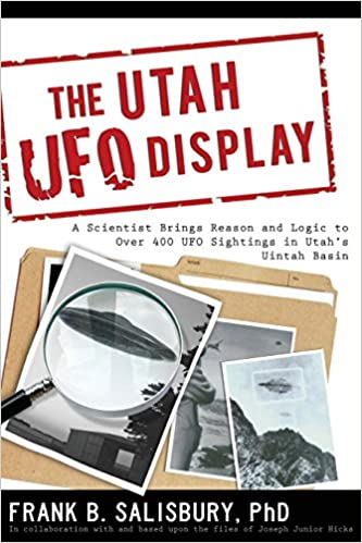 The Utah UFO Display: A Scientist's Report