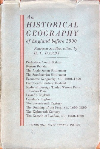 An historical geography of England before A.D. 1800: Fourteen studies