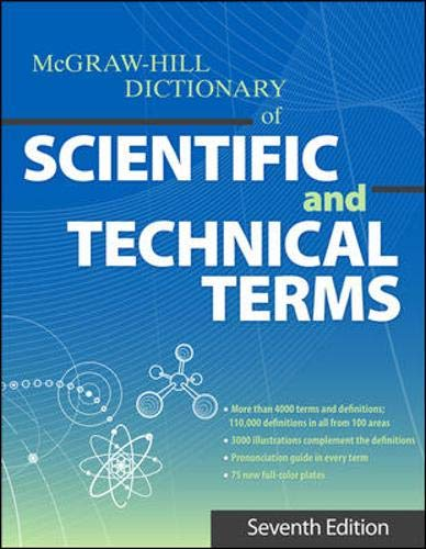 The McGraw-Hill Dictionary of Scientific and Technical Terms, Seventh Edition (McGraw-Hill Dictionary of Scientific & Technical Terms) (Mcgraw Hill Dictionary Of Scientific And Technical Terms)