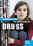 The Hidden Story of Drugs, Karen Latchana Kenney, 1477728031
