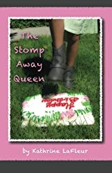 The Stomp Away Queen by Kathrine LaFleur (2011-11-05)