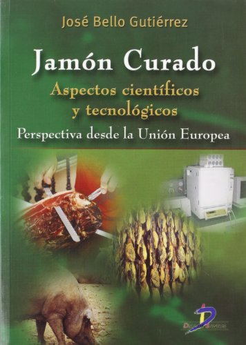 Descargar Libro Jamón Curado: Aspectos Científicos Y Tecnológicos José Bello Gutiérrez