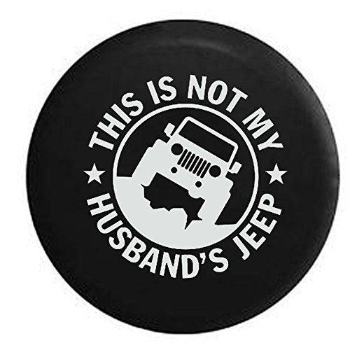 This is NOT My Husband's Jeep Spare Tire Cover