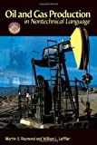img - for Oil and Gas Production in Nontechnical Language by Martin S. Raymond (1-Dec-2005) Hardcover book / textbook / text book