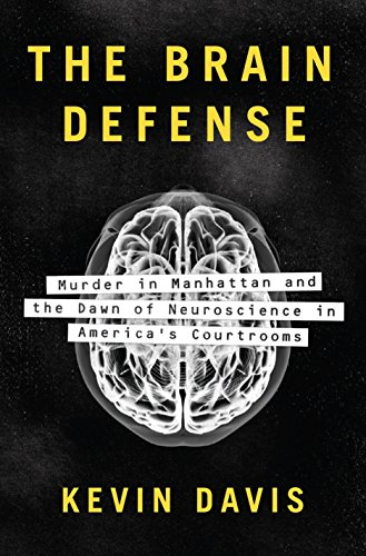 The Brain Defense: Murder in Manhattan and the Dawn of Neuroscience in America's Courtrooms (Housing Policy In The United States An Introduction)