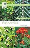 RHS Wisley Handbook: Euphorbias (Royal Horticultural Society Wisley Handbooks)