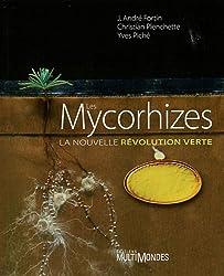 Les Mycorhizes. La nouvelle révolution verte