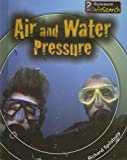 Air and Water Pressure, Richard Spilsbury, 1403481709