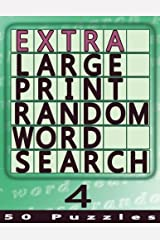 Extra Large Print Random Word Search 4: 50 Easy To See Puzzles (Volume 4) Paperback