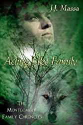 Acting Like Family (The Montgomery Family Chronicles Book 1)
