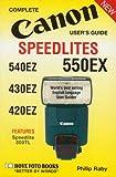 Canon Speedlites 550Ex, 540Ez, 430Ez, 420Ez (Complete User's Guide)