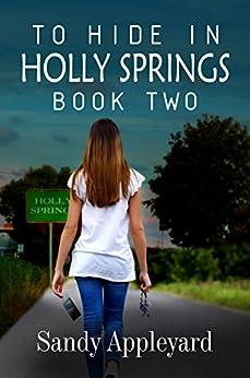 To Hide in Holly Springs: Book Two by [Appleyard, Sandy]