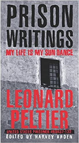 Prison Writings: My Life Is My Sun Dance, Leonard Peltier | Bibliophilia: read more books! (Recommended reading)