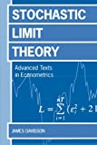 Stochastic Limit Theory: An Introduction for Econometricicans (Advanced Texts in Econometrics)