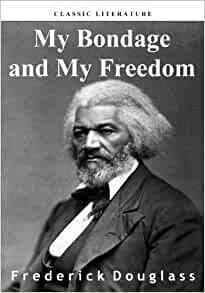 a review of my bondage my freedom by frederick douglass My bondage and my freedom questions and answers  my bondage and my freedom frederick douglass', my bondage my freedom answers: 0 asked by cindy g #510859.