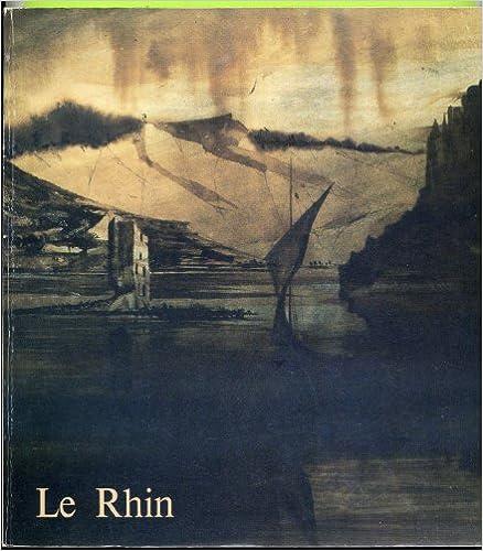 En ligne Le Rhin : Le Voyage de Victor Hugo en 1840, Catalogue Exposition, Maison de Victor Hugo, 25 mars-29 juin 1985, Ville de Paris pdf, epub