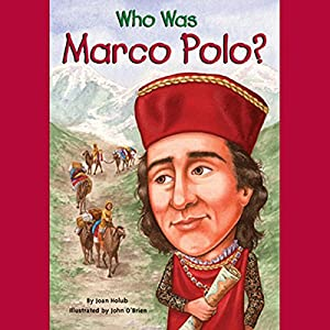 Who Was Marco Polo? Audiobook by Joan Holub Narrated by Kevin Pariseau