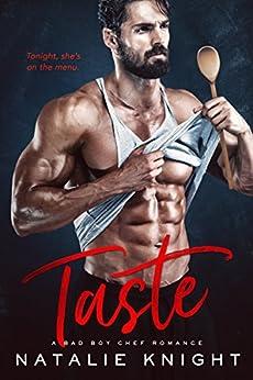 Taste: A Bad Boy Chef Romance by [Knight, Natalie]