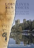 "Christopher Gerrard, ""Lost Lives, New Voices: Unlocking the Stories of the Scottish Soldiers from the Battle of Dunbar, 1650"" (Oxbow Books, 2018)"
