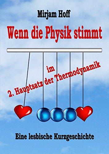 Wenn Die Physik Stimmt Im Zweiten Hauptsatz Der Thermodynamik German Edition By