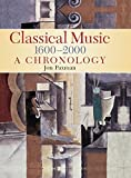 Classical Music: 1600-2000: A Chronology