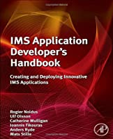 IMS Application Developer's Handbook: Creating and Deploying Innovative IMS Applications Front Cover