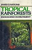 Tropical Rainforests, James D. Nations, 0531106047