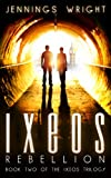 IXEOS: Rebellion (The Ixeos Trilogy Book 2)