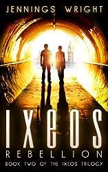 IXEOS: Rebellion (The Ixeos Trilogy Book 2)