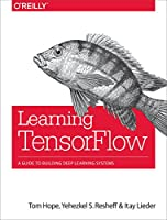 Learning TensorFlow: A Guide to Building Deep Learning Systems Front Cover