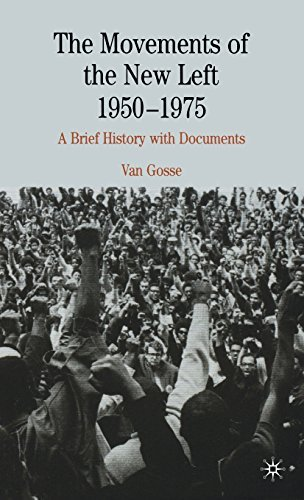 The Movements of the New Left, 1950-1975: A Brief History with Documents (The Bedford Series in History and Culture) ()