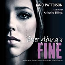 Everything's Fine Audiobook by Janci Patterson Narrated by Katherine Billings