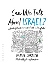 Can We Talk About Israel?: A Guide for the Curious, Confused, and Conflicted