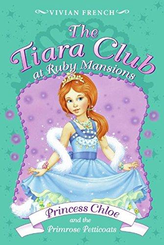 Tiara Club at Ruby Mansions 1: Princess Chloe and the Primrose Petticoats, The ()