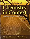 Laboratory Manual to Accompany Chemistry in Context : Applying Chemistry to Society, American Chemical Society Staff, 0072828366