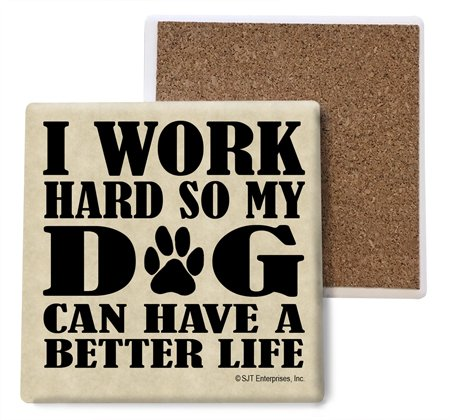 SJT ENTERPRISES, INC. I Work Hard so My Dog can