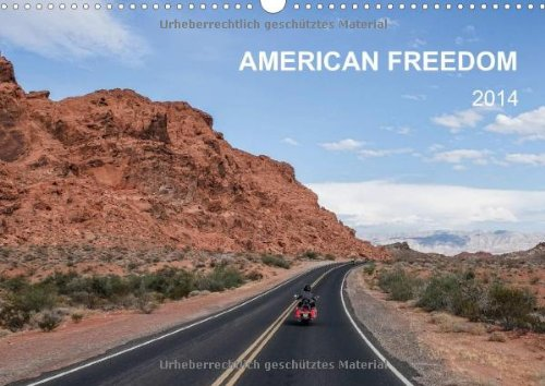 american-freedom-wandkalender-2014-din-a3-quer-die-freiheit-des-wilden-westens-der-usa-ein-lebensgefhl-der-besonderen-art-american-way-of-life-westens-der-usa-monatskalender-14-seiten