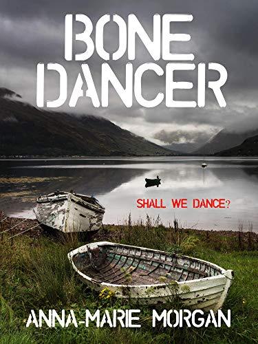 Bone Dancer: Shall we dance? (DI Giles suspense thriller series Book 7)