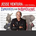 DemoCRIPS and ReBLOODlicans: No More Gangs in Government Audiobook by Jesse Ventura, Dick Russell Narrated by Johnny Heller