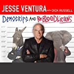 DemoCRIPS and ReBLOODlicans: No More Gangs in Government | Jesse Ventura,Dick Russell