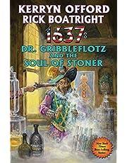 1637: Dr. Gribbleflotz and the Soul of Stoner (Volume 33)