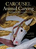 Carousel Animal Carving, Bud Ellis and Rhonda Hoeckley, 1402743629