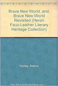 the price of balance in brave new world a novel by aldous huxley Aldous huxley's brave new world is a famous dystopia, frequently called upon in   it is less well known that huxley has also written a utopian novel, island   lifestyle displays a perfect balance between labour and relaxation and  far too  clear that total control comes only at the cost of individual freedom.