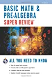 Basic Math and Pre-Algebra, Research and Education Association Editors, 0738611190